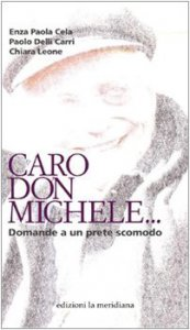 Copertina di 'Caro don Michele... Domande a un prete scomodo'