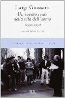 Un evento reale nella vita dell'uomo (1990-1991) - Luigi Giussani