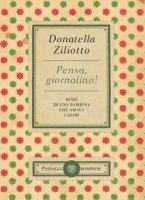 Pensa, giornalino! Diari di una bambina che amava i diari - Ziliotto Donatella