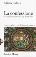 La confessione - Von Speyr Adrienne