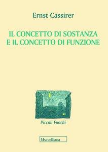 Copertina di 'Il concetto di sostanza e il concetto di funzione'
