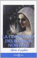 La compagnia dei bambini non nati - Gandusio Maria Anna