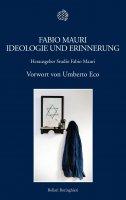 Fabio Mauri. Ideologie und Erinnerung - Fabio Mauri