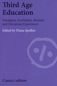 Copertina di 'Third age education. European, azerbaijan, russian and ukrainian experience'