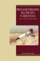 Processi di formazione dell'identità in adolescenza - Laura Aleni Sestito