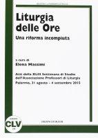 Liturgia delle Ore. Una riforma incompiuta. (APL, 2015).