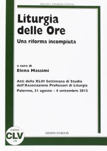 Copertina di 'Liturgia delle Ore. Una riforma incompiuta. (APL, 2015).'