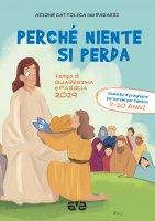 Perché niente si perda 2. Quaresima e Pasqua 2019 - Azione Cattolica Ragazzi