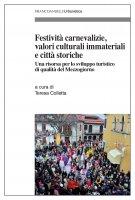 Festività carnevalizie, valori culturali immateriali e città storiche - AA. VV.
