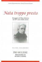 """Nata troppo presto. Omaggio ad Elisa Salerno nel 50° anno dalla morte. Elisa Salerno """"Pro muliere"""", programma di studio e azione."""