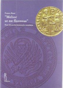 Copertina di '«Melior ut est florenus». Note di storia monetaria veneziana'