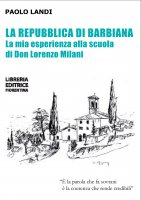 La repubblica di Barbiana - Paolo Landi