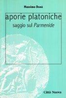Aporie platoniche. Saggio sul «Parmenide» - Donà Massimo