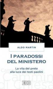 Copertina di 'I paradossi del ministero'