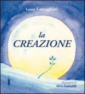 La creazione - Lattughini Laura, Gastaldi Silvia