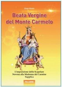 Copertina di 'Beata Vergine del Monte Carmelo. L'imposizione dello Scapolare'