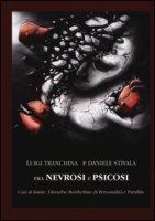 Fra nevrosi e psicosi. Casi al limite: disturbo borderline di personalità e parafilie - Tranchina Luigi, Stivala Daniele P.