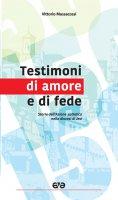 Testimoni di amore e di fede - Vittorio Massaccesi