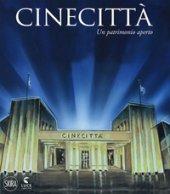 Cinecittà. Un patrimonio aperto. Ediz. italiana e inglese