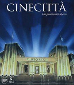 Copertina di 'Cinecittà. Un patrimonio aperto. Ediz. italiana e inglese'
