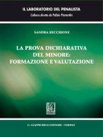 La prova dichiarativa del minore: formazione e valutazione - Sandra Recchione