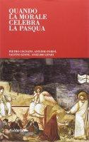 Quando la morale celebra la Pasqua. - Pietro Cognato , Antonio Parisi , Salvino Leone , Anselmo Lipari