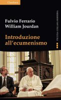 Introduzione all'ecumenismo - Fulvio Ferrario, William Jourdan