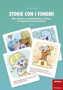 Copertina di 'Storie con i fonemi. Attività e racconti illustrati per allenare le competenze fono-articolatorie. Vol. 1-2'