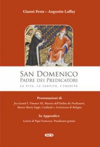 Copertina di 'San Domenico. Padre dei Predicatori. La vita, la santità, l'eredità'