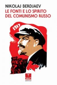 Copertina di 'Le fonti e lo spirito del comunismo russo'