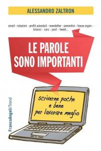Copertina di 'Le parole sono importanti. Scriverne poche e bene per lavorare meglio'