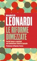 Le riforme dimezzate - Marco Leonardi
