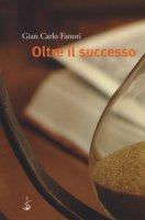 Oltre il successo - Fanori G. Carlo