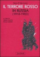 Il terrore rosso in Russia 1918-1923 - Melgunov Sergej P.