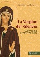 La Vergine del silenzio - Emiliano Antenucci