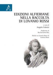 Copertina di 'Edizioni alfieriane nella raccolta di Lovanio Rossi'
