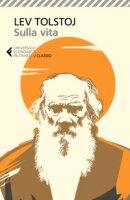Sulla vita - Tolstoj Lev