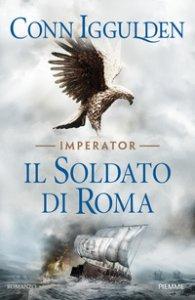 Copertina di 'Il soldato di Roma'