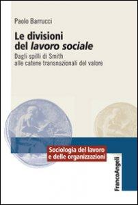 Copertina di 'Le divisioni del lavoro sociale. Dagli spilli di Smith alle catene transnazionali del valore'
