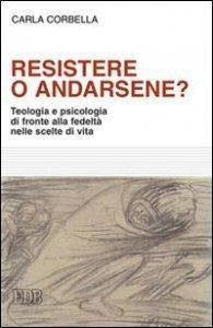 Copertina di 'Resistere o andarsene?'