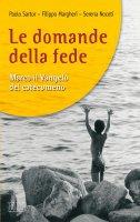 Le domande della fede - Paolo Sartor, Filippo Margheri, Serena Noceti