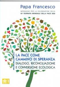 Copertina di 'La pace come cammino di speranza, dialogo, riconciliazione e conversione ecologica'