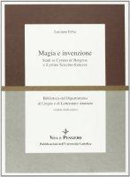 Magia e invenzione. Studi su Cyrano de Bergerac e il primo Seicento francese - Erba Luciano