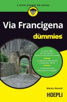 Via Francigena for dummies - Monica Nanetti