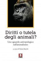 Diritti o tutela degli animali?. Uno sguardo antropologico sull'animalismo.