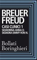 Casi clinici 1: Signorina Anna O., Signora Emmy Von N. - Sigmund Freud, Joseph Breuer