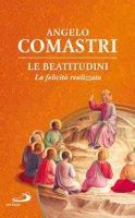 Le beatitudini - Angelo Comastri