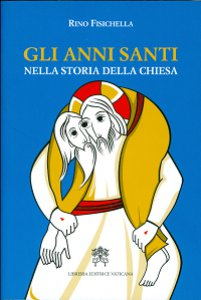 Copertina di 'Gli anni santi nella storia della Chiesa'