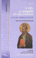 Il CVS: un progetto di vita cristiana. Prima Lettera ai corinti