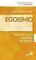 Egoismo - Victor Manuel Fernandez